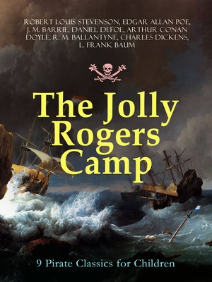 cover image of The Jolly Rogers Camp – 9 Pirate Classics for Children