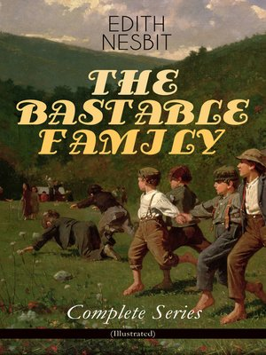 cover image of THE BASTABLE FAMILY – Complete Series (Illustrated)