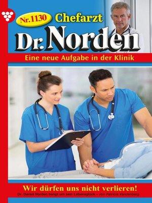 cover image of Chefarzt Dr. Norden 1130 – Arztroman