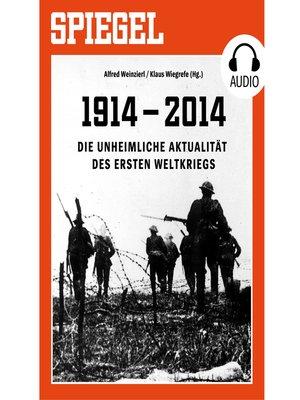 cover image of Die unheimliche Aktualität des Ersten Weltkriegs