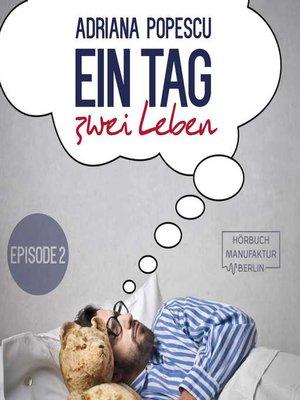 cover image of Ein Tag und zwei Leben (Episode 2)