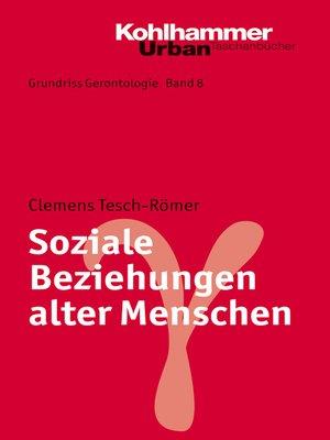 cover image of Soziale Beziehungen alter Menschen
