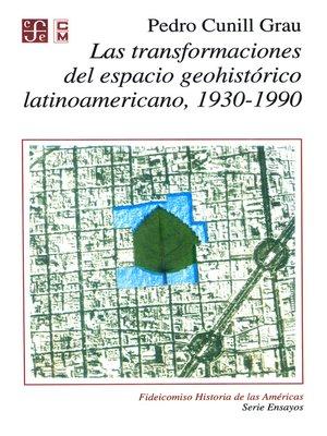 cover image of Las transformaciones del espacio geohistórico latinoamericano 1930-1990