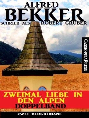 cover image of Zweimal Liebe in den Alpen