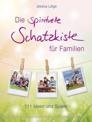 cover image of Die spirituelle Schatzkiste für Familien