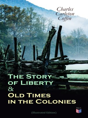 cover image of The Story of Liberty & Old Times in the Colonies (Illustrated Edition)