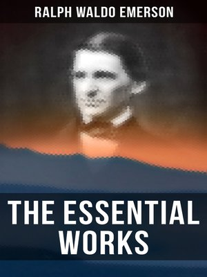 cover image of The Essential Works of Ralph Waldo Emerson