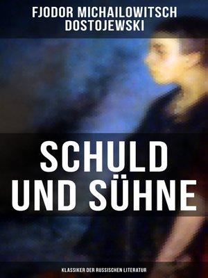 cover image of Schuld und Sühne (Klassiker der russischen Literatur)