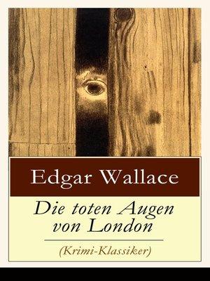 cover image of Die toten Augen von London (Krimi-Klassiker)