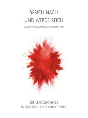 cover image of Sprich nach und werde reich