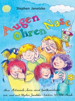 cover image of Augen, Ohren, Nase--Das Liederbuch
