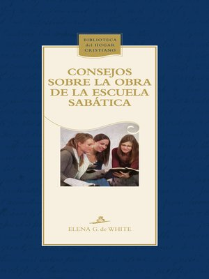 cover image of Consejos sobre la obra de la Escuela Sabática