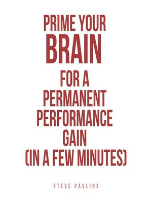 cover image of Prime Your Brain for a Permanent Performance Gain (in a Few Minutes)