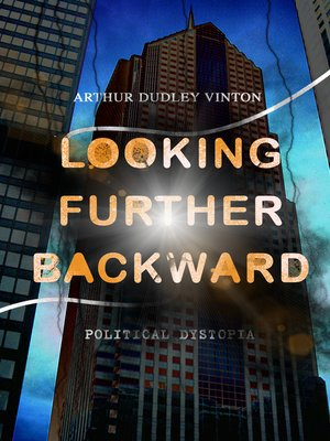 cover image of Looking Further Backward (Political Dystopia)