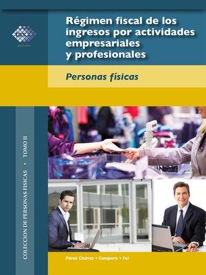 cover image of Régimen fiscal de los ingresos por actividades empresariales y profesionales