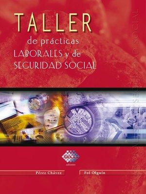 cover image of Taller de prácticas laborales y de seguridad social 2017