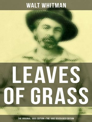 cover image of LEAVES OF GRASS (The Original 1855 Edition & the 1892 Death Bed Edition)