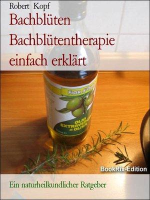 cover image of Bachblüten Bachblütentherapie einfach erklärt