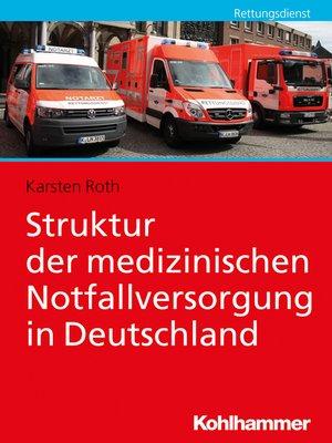 cover image of Struktur der medizinischen Notfallversorgung in Deutschland