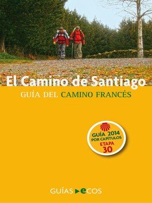 cover image of El Camino de Santiago. Etapa 30. De Pedrouzo a Santiago de Compostela