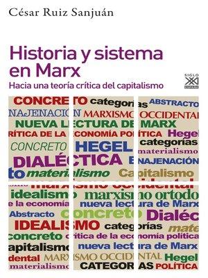 cover image of Historia y sistema en Marx