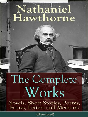 cover image of The Complete Works of Nathaniel Hawthorne (Illustrated)