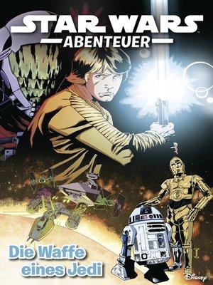 cover image of Star Wars Abenteuer--Die Waffe eines Jedi
