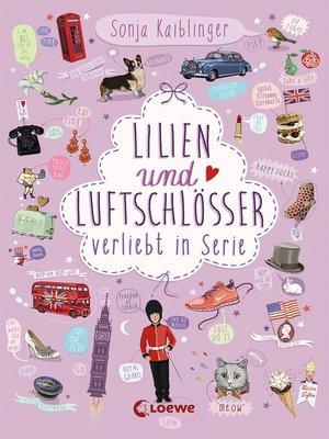 cover image of Lilien und Luftschlösser