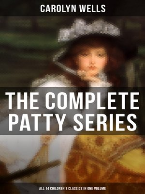 cover image of The Complete Patty Series (All 14 Children's Classics in One Volume)
