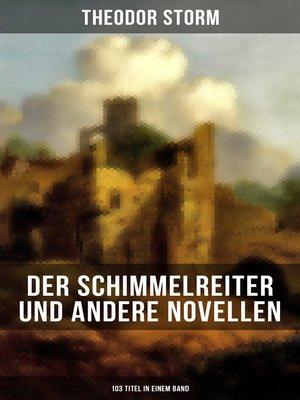 cover image of Der Schimmelreiter und andere Novellen (103 Titel in einem Band)
