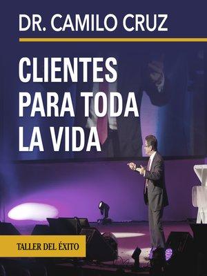 cover image of Clientes para toda la vida