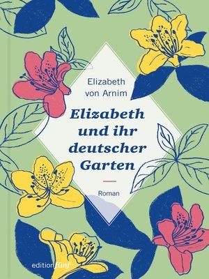 cover image of Elizabeth und ihr deutscher Garten