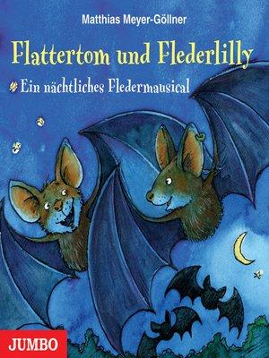 cover image of Flattertom und Flederlily