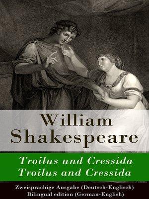 cover image of Troilus und Cressida / Troilus and Cressida--Zweisprachige Ausgabe (Deutsch-Englisch) / Bilingual edition (German-English)