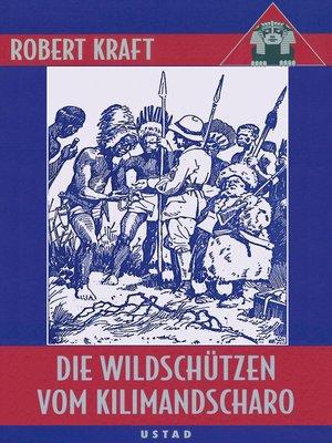 cover image of Die Wildschützen vom Kilimandscharo