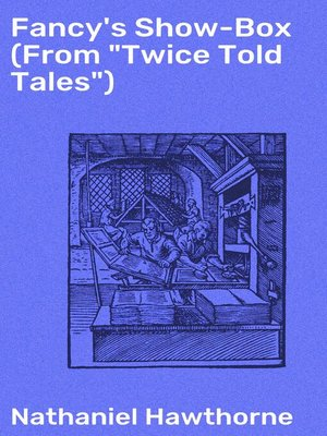 "cover image of Fancy's Show-Box (From ""Twice Told Tales"")"