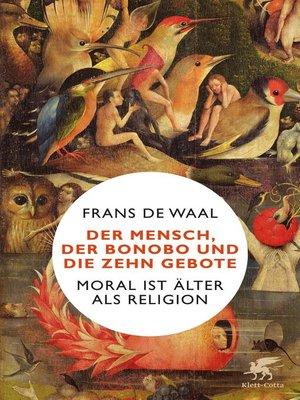 cover image of Der Mensch, der Bonobo und die Zehn Gebote