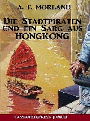 cover image of Die Stadtpiraten und ein Sarg aus Hongkong