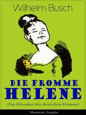 cover image of Die fromme Helene (Ein Klassiker des deutschen Humors)--Illustrierte Ausgabe
