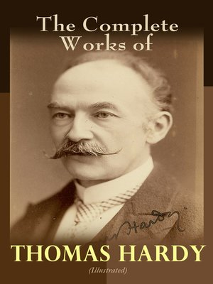 cover image of The Complete Works of Thomas Hardy (Illustrated)