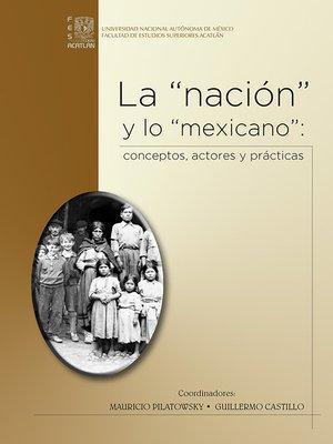 """cover image of La """"nación"""" y lo """"mexicano"""""""