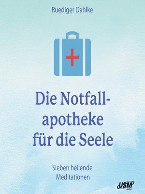 cover image of Die Notfallapotheke für die Seele