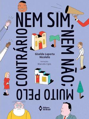 cover image of Nem sim, nem não; muito pelo contrário