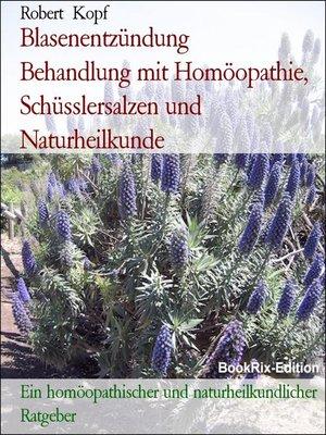 cover image of Blasenentzündung    Behandlung mit Homöopathie, Schüsslersalzen und Naturheilkunde