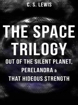 cover image of THE SPACE TRILOGY --Out of the Silent Planet, Perelandra & That Hideous Strength