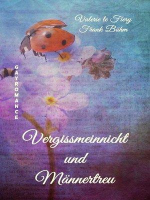 cover image of Vergissmeinnicht und Männertreu