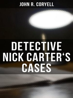 cover image of DETECTIVE NICK CARTER'S CASES