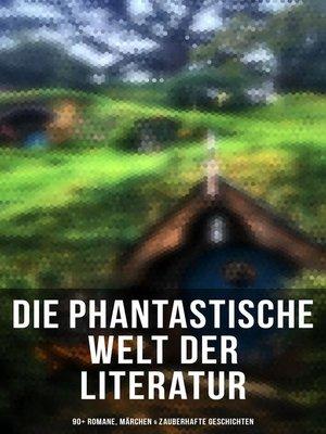 cover image of Die phantastische Welt der Literatur