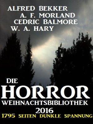cover image of Die Horror Weihnachtsbibliothek 2016