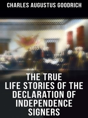 cover image of The True Life Stories of the Declaration of Independence Signers